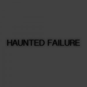 haunted_failure